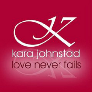 single LOVE NEVER FAILS by Kara Johnstad, available at iTunes and CDbaby.com