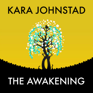single THE AWAKENING by Kara Johnstad, available at iTunes and CDbaby.com