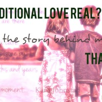 Is Unconditional  Love Real The True Story Behind My Song Thank You