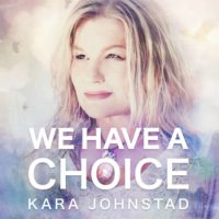 WE HAVE A CHOICE featured on <br>Women of Substance Radio