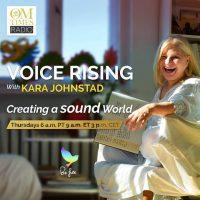 VOICE RISING RADIO SHOW with Kara Johnstad