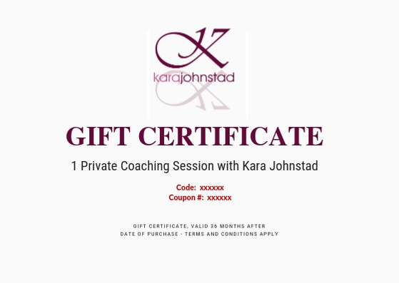 Gift Certificate for 1 Private Coaching Session with Kara Johnstad