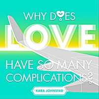 WHY DOES LOVE HAVE SO MANY COMPLICATIONS - Streaming | MP3