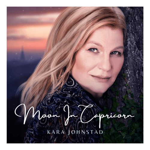 New release: Album Moon In Capricorn by Kara Johnstad | www.karajohnstad.com